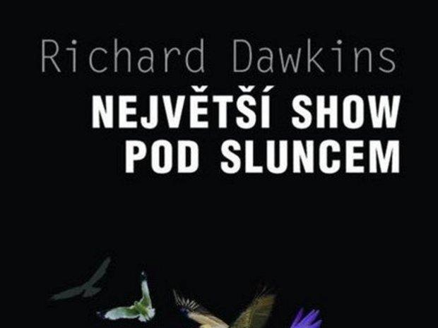 Richard Dawkins: Největší show pod sluncem,  Argo/Dokořán, Praha 2011