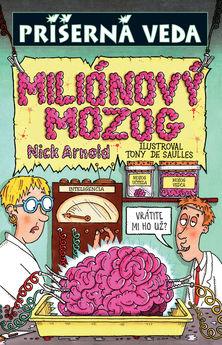 Nick Arnold - Príšerná  veda - Miliónový mozog.
