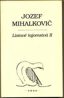 Jozef Mihalkovič: Listové tajomstvá (2009) a Listové tajomstvá II. (2012), F.R.&G.