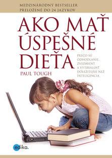 Paul Tough: Ako mať úspešné dieťa