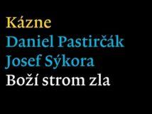 Daniel Pastirčák, Josef Sýkora Boží strom zla
