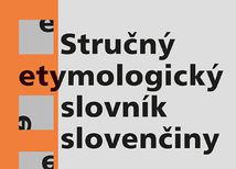 Ľubor Králik: Stručný etymologický slovník slovenčiny