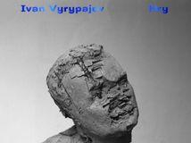 Ivan Vyrypajev: Hry