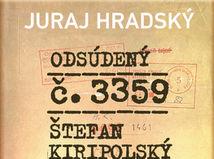 Juraj Hradský: Odsúdený č. 3359 / Štefan Kiripolský