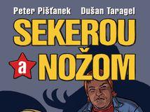 Sekerou a nožom, kniha, Peter Pišťanek, Dušan Taragel