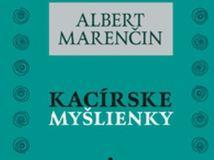 Albert Marenčin: Kacírske myšlienky anevšedné príbehy