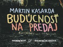 Martin Kasarda: Budúcnosť na predaj