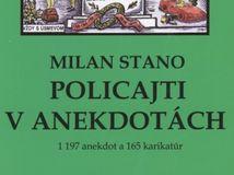 Milan Stano: Policajti v anekdotách