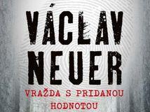 Václav Neuer - Vražda s pridanou hodnotou