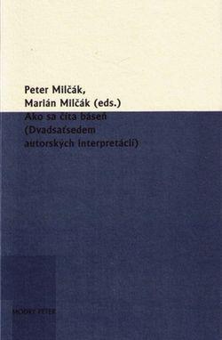 Peter Milčák, Marián Milčák (eds.): Ako sa číta báseň II.