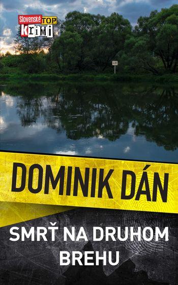 Dominik Dán: Smrť na druhom brehu