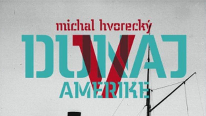Michal Hvorecký: Dunaj v Amerike