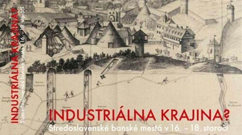 Industriálna krajina? Stredoslovenské banské...