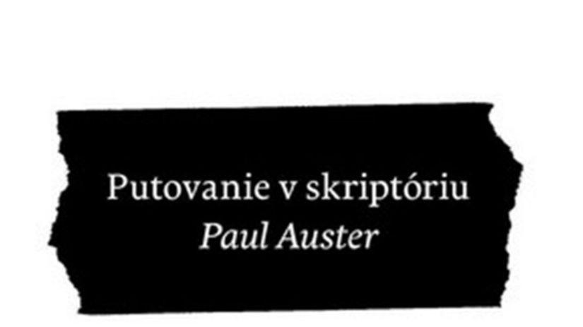 Paul Auster: Putovanie v skriptóriu, Artforum...