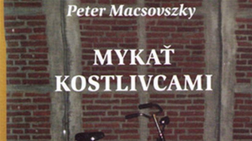 Peter Macsovszky: Mykať kostlivcami
