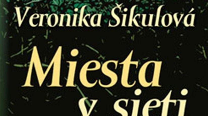 Veronika Šikulová: Miesta v sieti