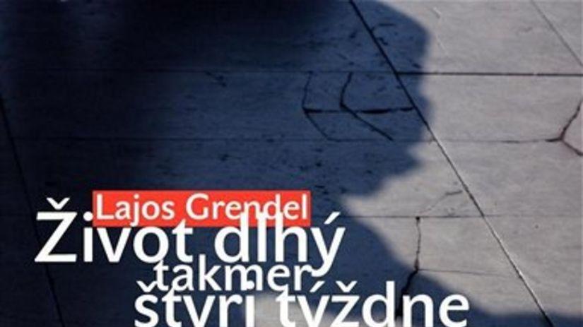 Lajos Grendel: Život dlhý takmer štyri týždne