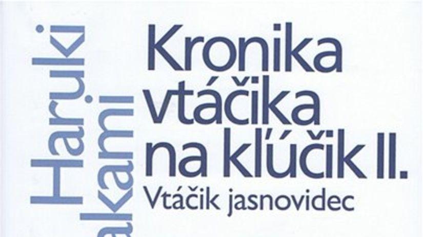 Haruki Murakami - Kronika vtáčika na kľúčik...