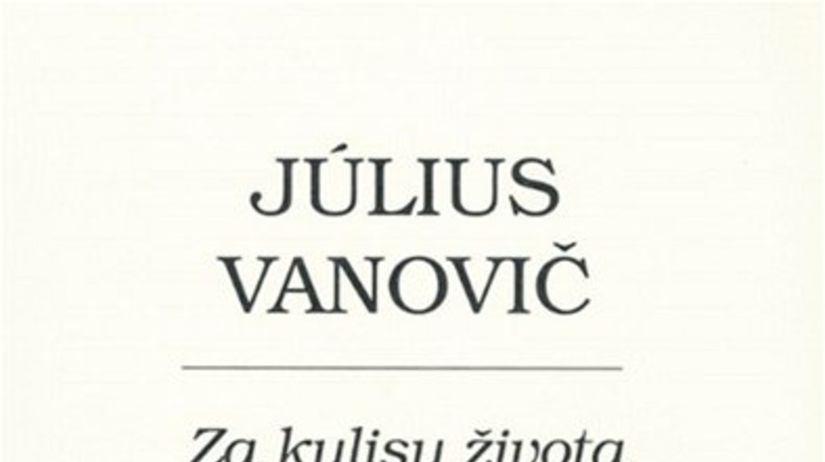 Július Vanovič: Za kulisy života - Existenciály...