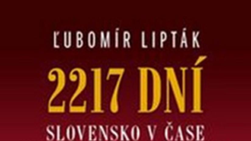 obalka 2217 dni >Ľubomír Lipták: 2 217 dní,...