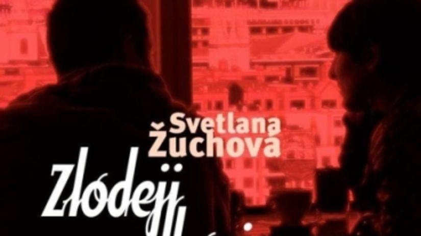 37 Zuchova obalka Svetlana Žuchová: Zlodeji a...
