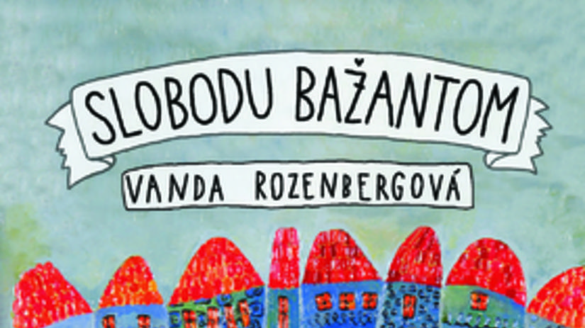 Vanda Rozenbergová: Slobodu bažantom