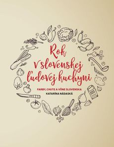 Katarína Nádaská: Rok v slovenskej ľudovej kuchyni