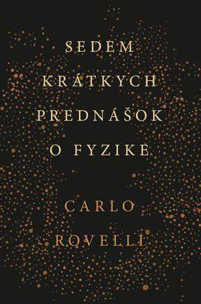 Carlo Rovelli: Sedem krátkych prednášok o fyzike