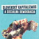 Brigita Schmögnerová (ed.): Slovenský kapitalizmus a sociálna demokracia