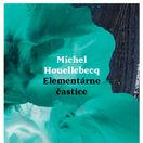 Michel Houellebecq Elementárne častice