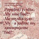 Jan-Werner Müller Čo je populizmus