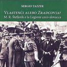 Sergio Tazzer: Vlastenci alebo zradcovia? Štefánik