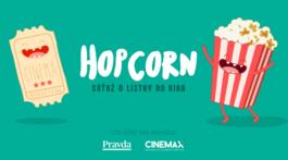 13753185f3 Súťaž Hopcorn  Vyhrajte lístky do kina CINEMAX