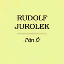 Rudolf Jurolek Pán Ó