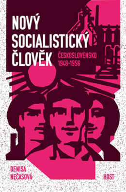 d8dc353b13 Denisa Nečasová  Nový socialistický člověk - Kniha - Kultúra - Pravda.sk
