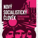 Denisa Nečasová: Nový socialistický člověk