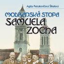 Agáta Petrakovičová Šikulová: Modranská stopa Samuela Zocha