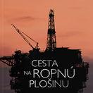 Andrej Tichý Cesta na ropnú plošinu
