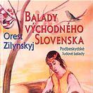 Orest Zilynskij Balady východného Slovenska