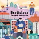 Michal Hvorecký, Simona Čechová: Bratislava, čarovná metropola