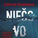 Catherine Steadmanová - Niečo vo vode