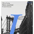 Olivia Laing: Mesto osamelosti