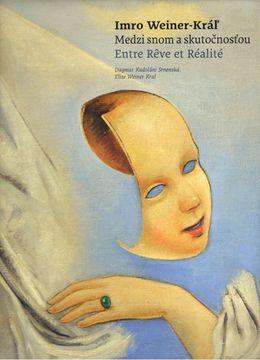Imro Weiner-Kráľ: Medzi snom a skutočnosťou /...