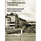 Vladimír Kuštek: Československý svet v Karpatoch