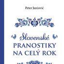 Peter Jurčovič: Slovenské pranostiky na celý rok