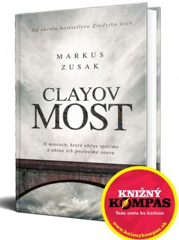 d3b8386f3 Markus Zusak - Clayov most. Len jeden z nich pozná tajomstvo - Kniha ...