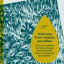 Ariel Levy: Proti všetkým pravidlám