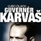 Ľubo Olach: Guvernér Imrich Karvaš