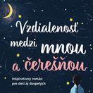 Paola Perettiová: Vzdialenosť medzi mnou a čerešňou