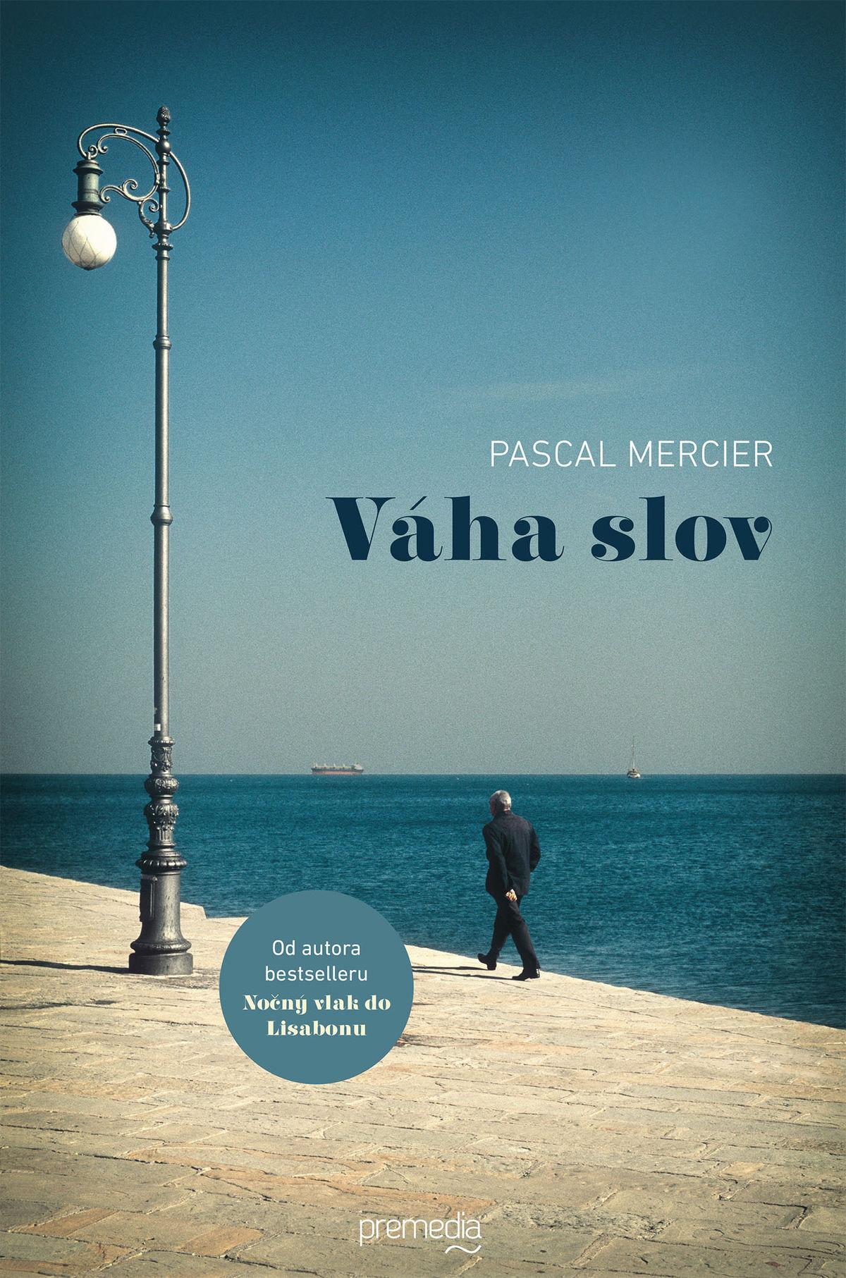 Pascal Mercier - Váha slov